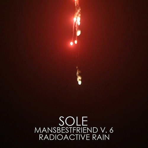 Sole - Mansbestfriend Vol.6 - Radioactive Rain