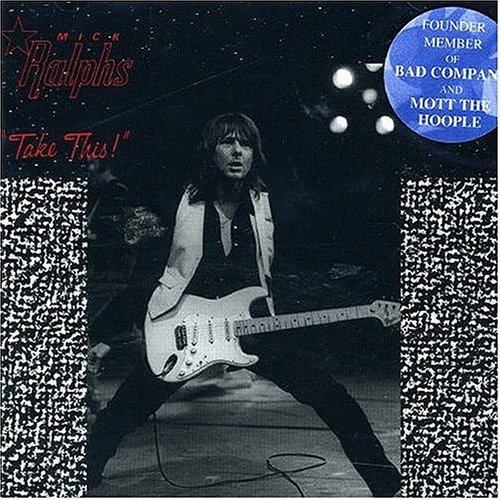 Mick Ralphs - Take This (Jmlp) [Remastered] (Jpn)