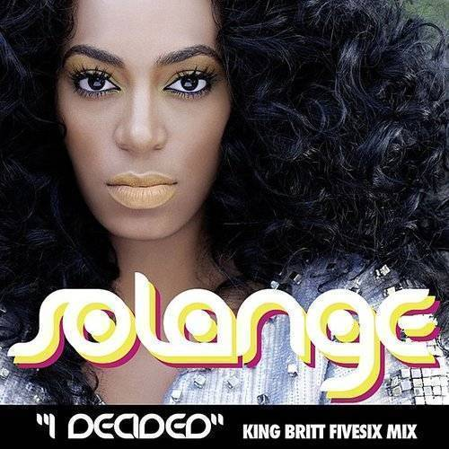 Solange - I Decided ((King Britt Fivesix Mix)) - Single