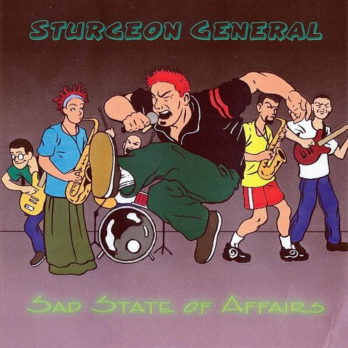 Sturgeon General - A Sad State Of Affairs