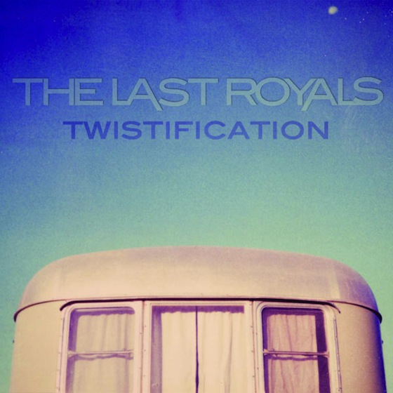 The Last Royals - Twistification