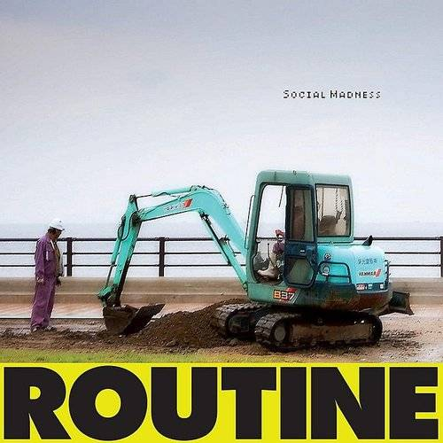 Routine - Social Madness