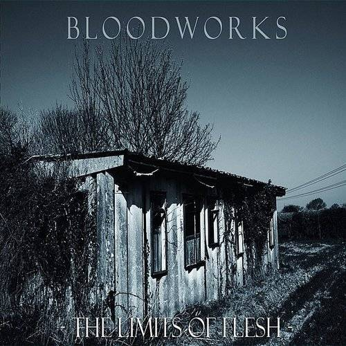 Bloodworks - The Limits Of Flesh