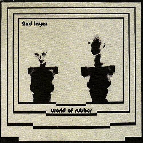 Second Layer - World Of Rubber [Record Store Day]