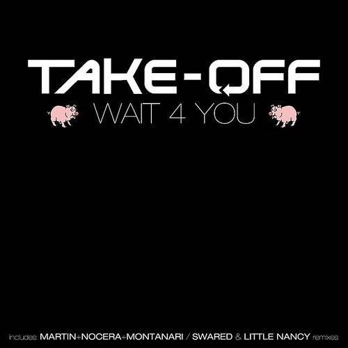 The Take-off - Wait 4 You - Single