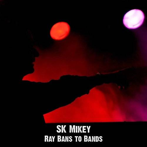 SK Mikey - Ray Bans To Bands