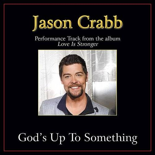 Jason Crabb - God's Up To Something Performance Tracks