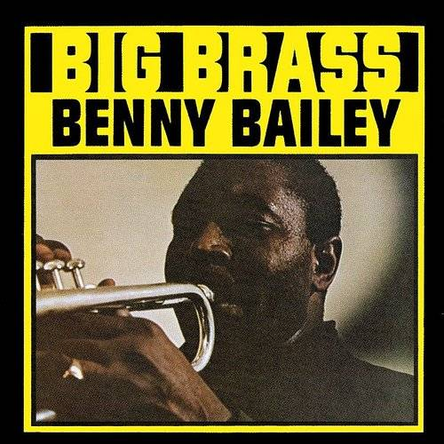 Benny Bailey - Big Brass [Remastered] (Jpn)