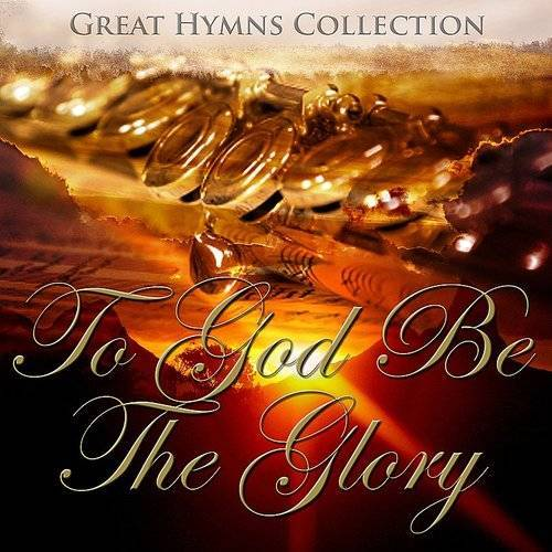 City Of Prague Philharmonic Orchestra - Great Hymns Collection: To God Be The Glory (Orchestral)