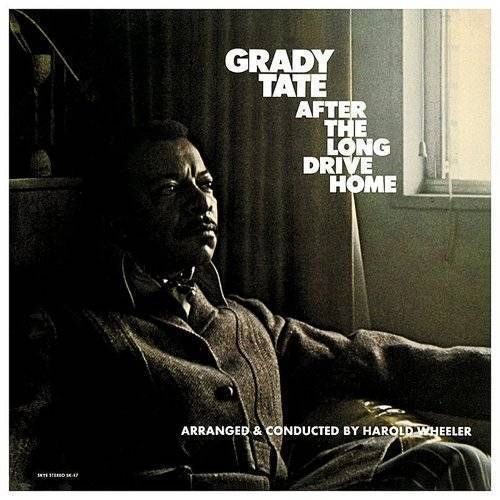 Grady Tate - After The Long Drive Home