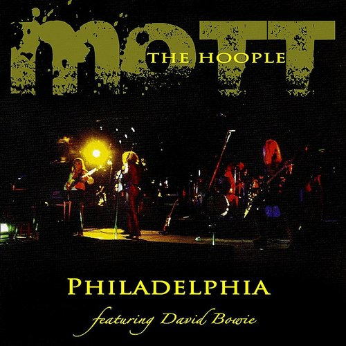 Mott The Hoople - Philadelphia