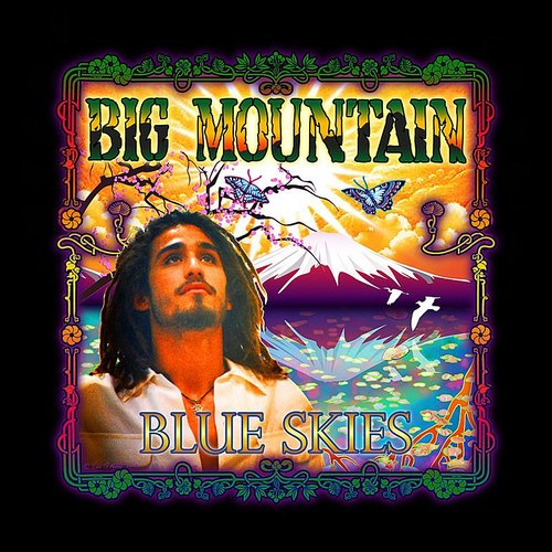Big Mountain - Blue Skies
