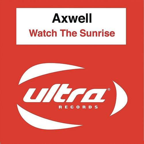 Axwell - Watch The Sunrise