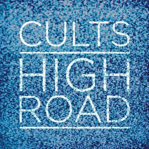 Cults - High Road [Single]