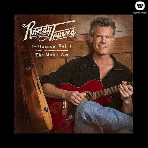 Randy Travis - Influence Vol 1: The Man I Am