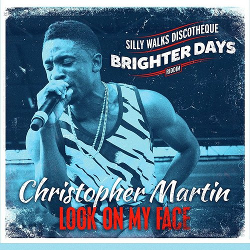 Christopher Martin - Look On My Face - Single