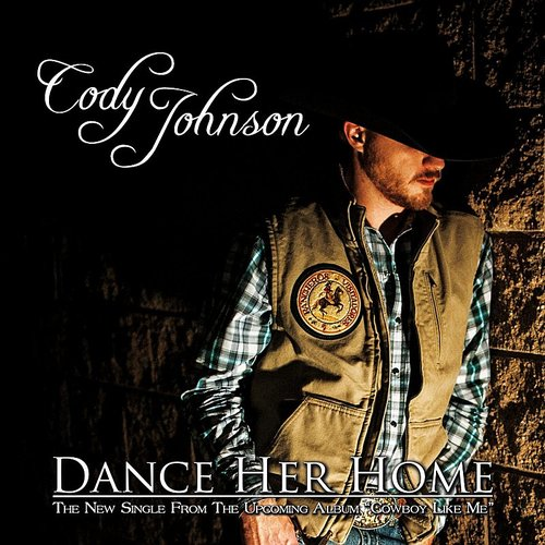 Cody Johnson - Dance Her Home - Single
