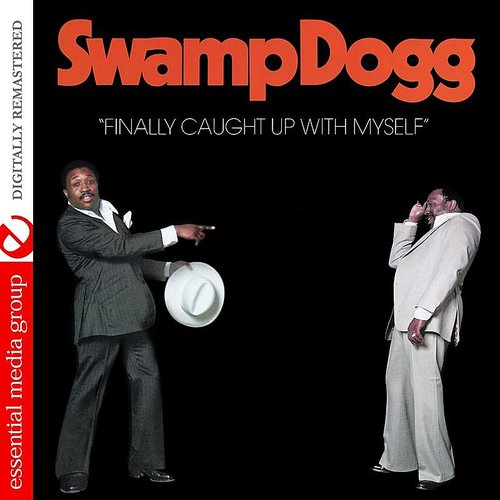 Swamp Dogg - Finally Caught Up With Myself (Mod)