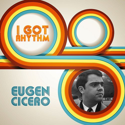 Eugen Cicero - I Got Rhythm - Single