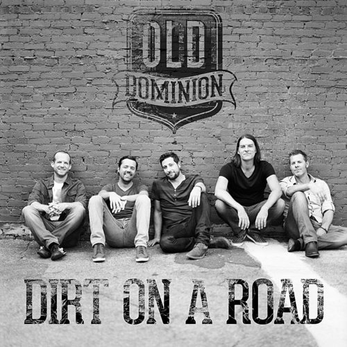 Old Dominion - Dirt On A Road