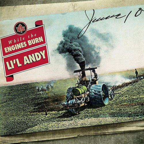 Li'l Andy - While The Engines Burn