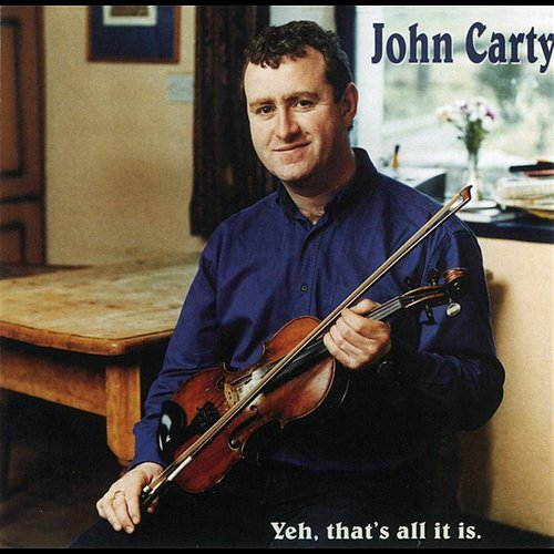 John Carty - Yeh That's All It Is