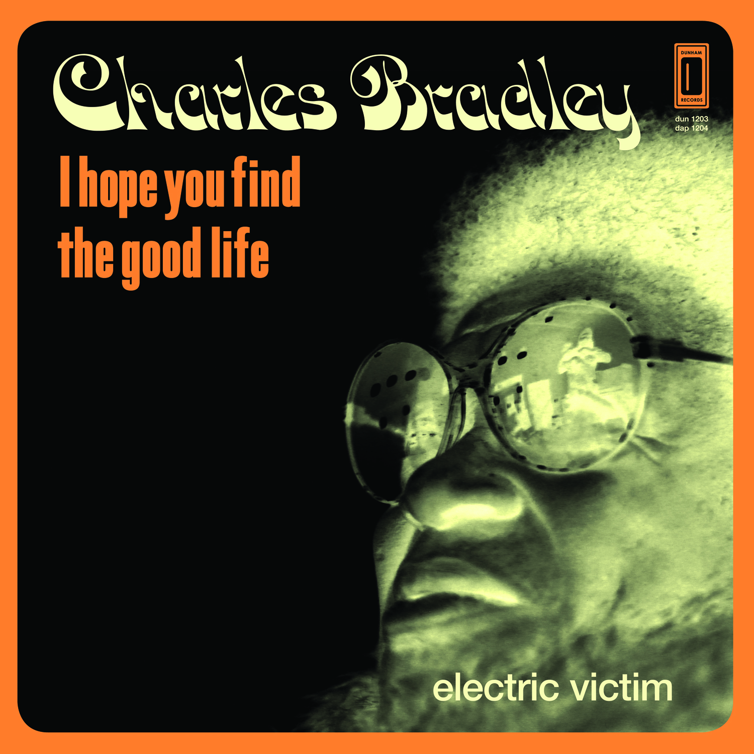 Charles Bradley - I Hope You Find The Good Life