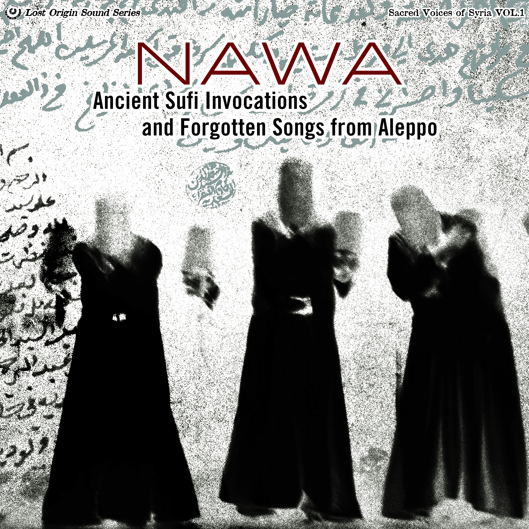 Nawa - Ancient Sufi Invocations & Forgotten Songs Of Alep