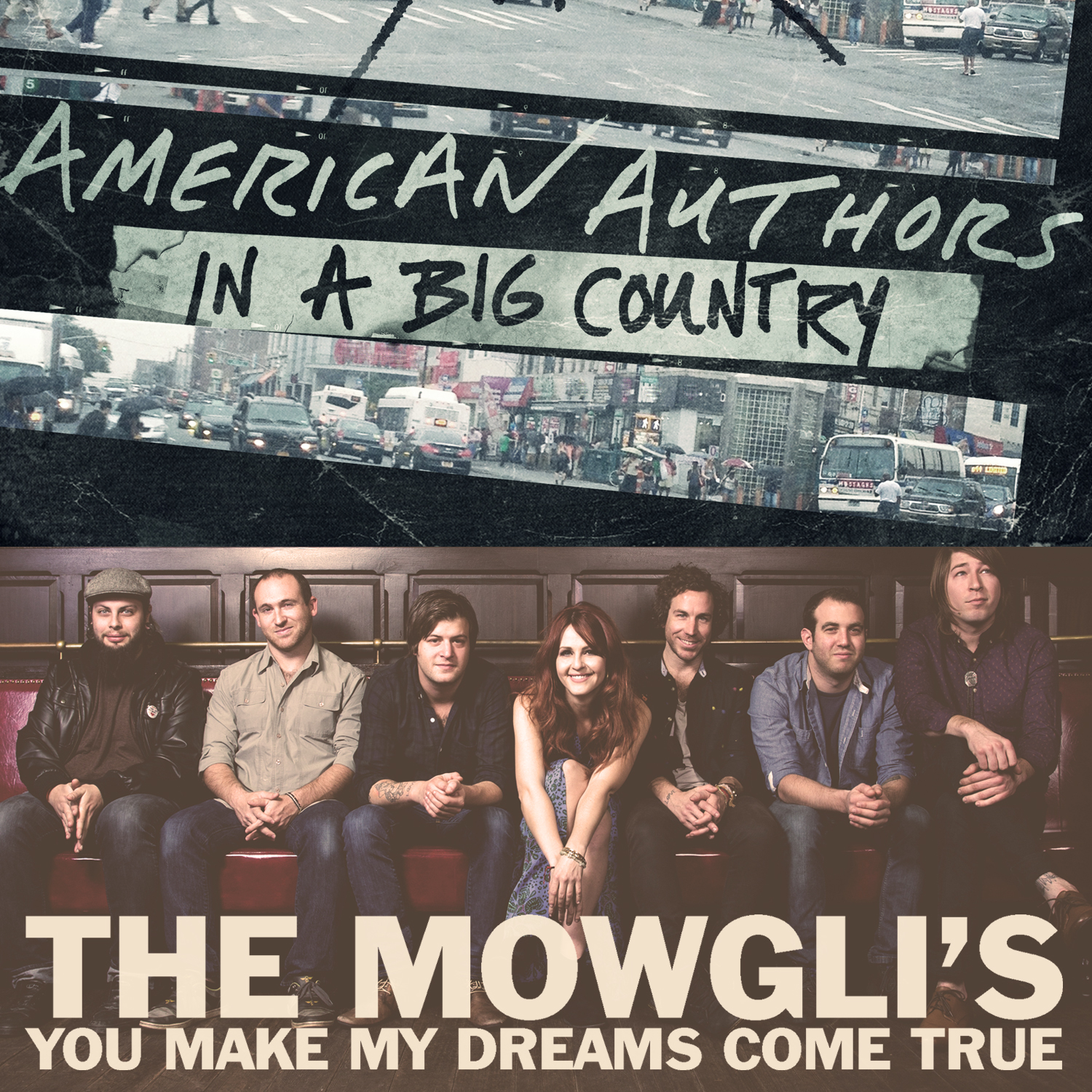 American Authors / The Mowglis - In A Big Country / You Make My Dreams Come True
