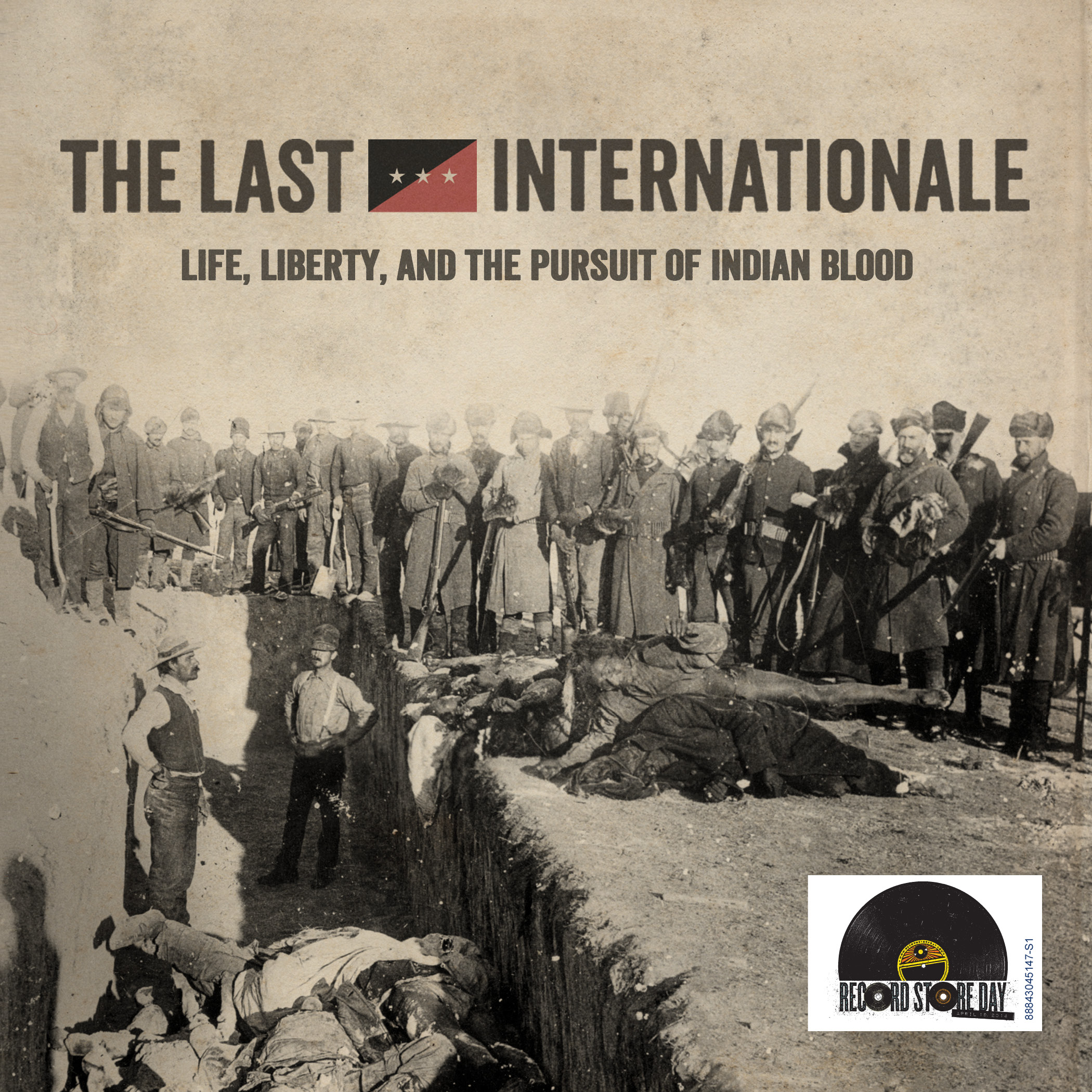 The Last Internationale - Life, Liberty and the Pursuit of Indian Blood