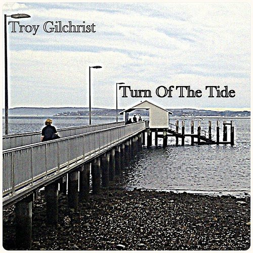 Troy Gilchrist - Turn Of The Tide