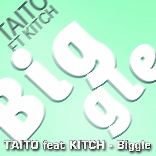 Taito - Biggle (Feat. Kitch)