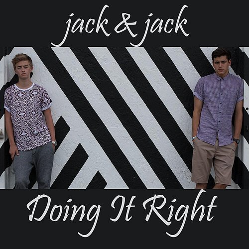 Jack & Jack - Doing It Right - Single