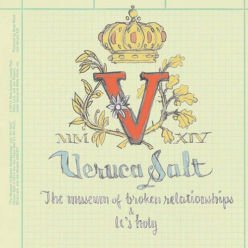 Veruca Salt - Museum Of Broken Relationships
