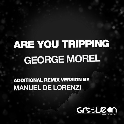George Morel - Are You Tripping