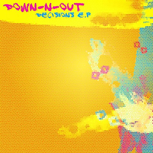 Down-N-Out - Decisions EP