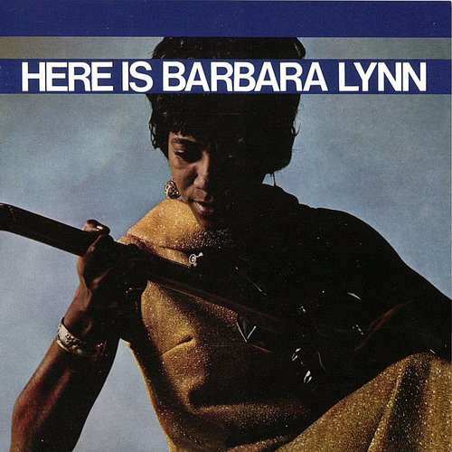 Barbara Lynn - Here Is Barbara Lynn (Gate) (Rmst) (Ogv)