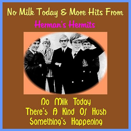 Herman's Hermits - No Milk Today & More Hits From Herman's Hermits