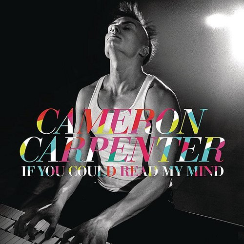 Cameron Carpenter - If You Could Read My Mind (W/Dvd)