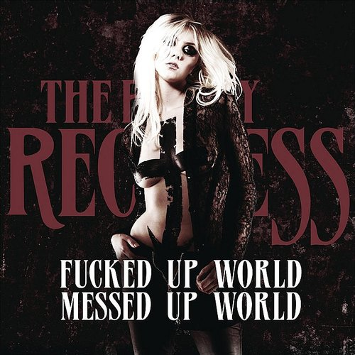 The Pretty Reckless - Fucked Up World / Messed Up World
