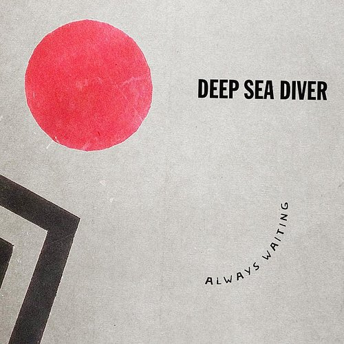 Deep Sea Diver - Always Waiting EP