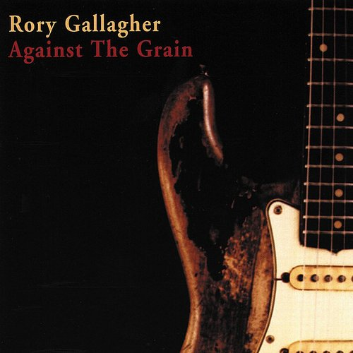 Rory Gallagher - Against the Grain