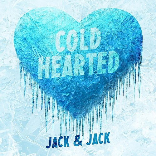 Jack & Jack - Cold Hearted - Single