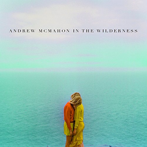 Andrew McMahon in the Wilderness - Andrew Mcmahon In The Wilderness