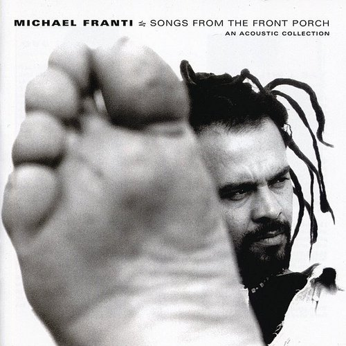 Michael Franti & Spearhead - Songs From The Front Porch
