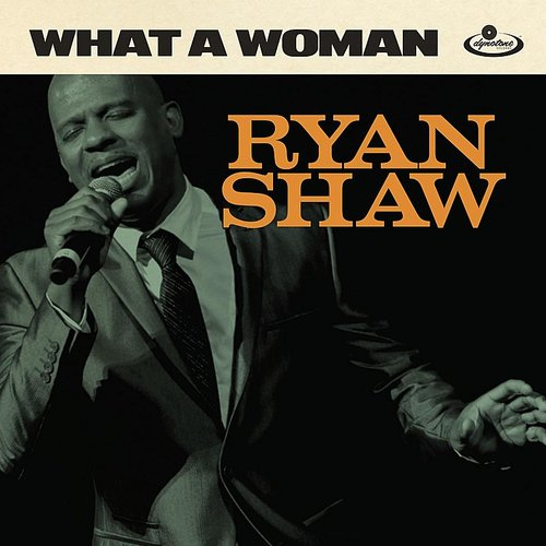 Ryan Shaw - What A Woman