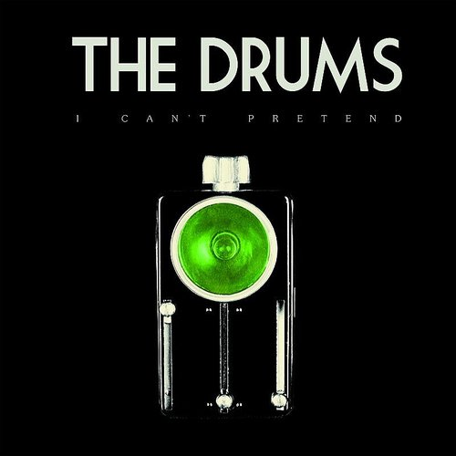 The Drums - I Cant Pretend [Vinyl Single]