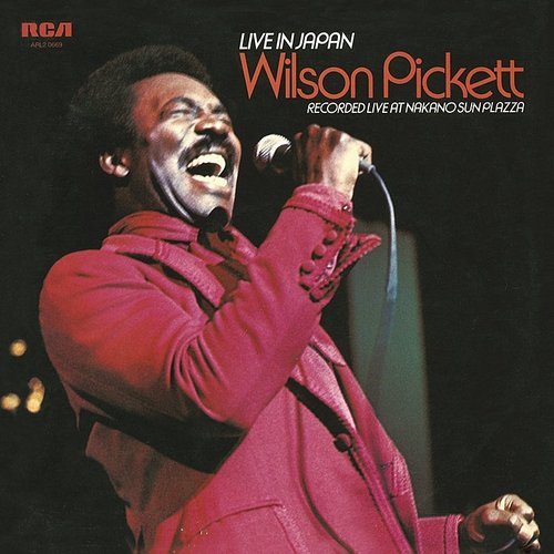 Wilson Pickett - Live In Japan