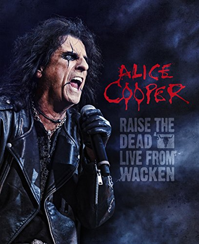 Alice Cooper - Raise the Dead: Live From Wacken [Blu-ray]