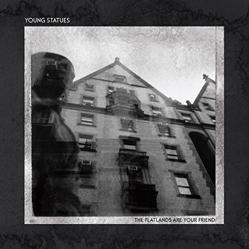 Young Statues - Flatlands Are Your Friend